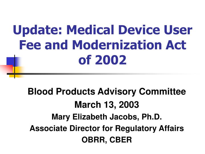 update medical device user fee and modernization act of 2002