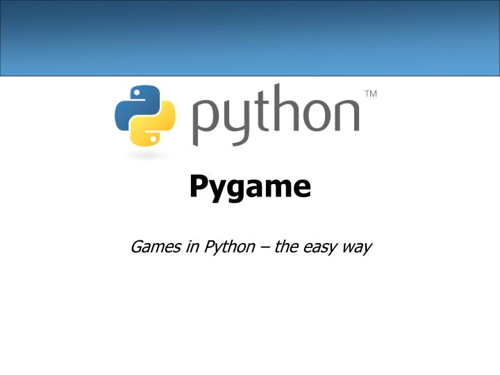 PPT - Pygame PowerPoint Presentation - ID:3793970