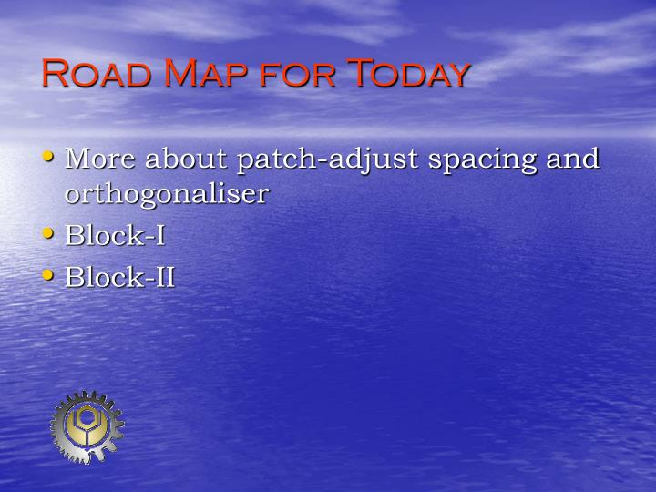 Road map for today