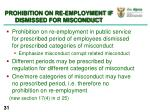prohibition on re employment if dismissed for misconduct