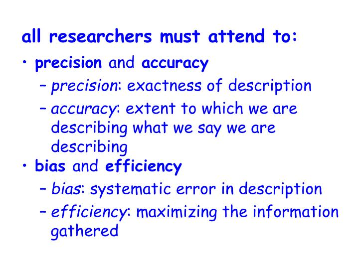 all researchers must attend to: