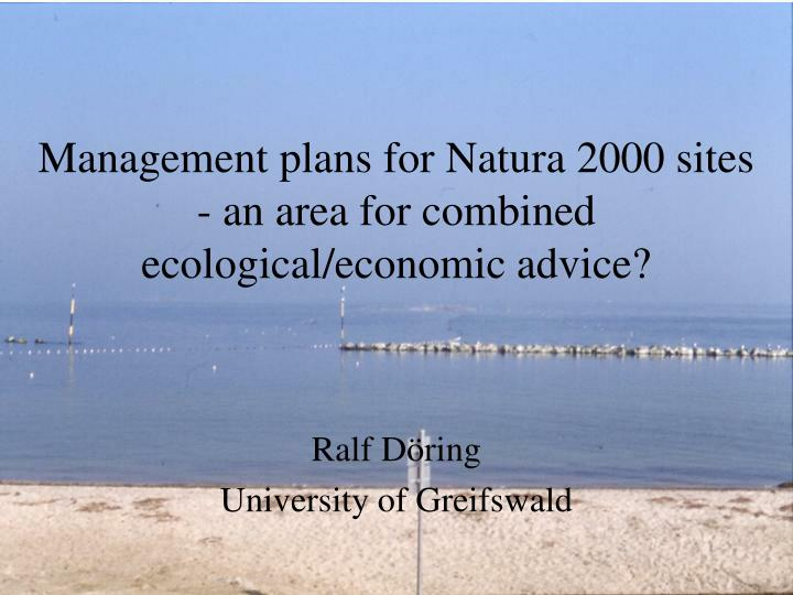 Management plans for natura 2000 sites an area for combined ecological economic advice