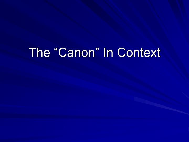 the canon in context n.