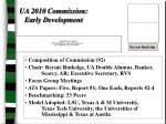ua 2010 commission early development