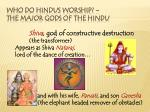who do hindus worship the major gods of the hindu