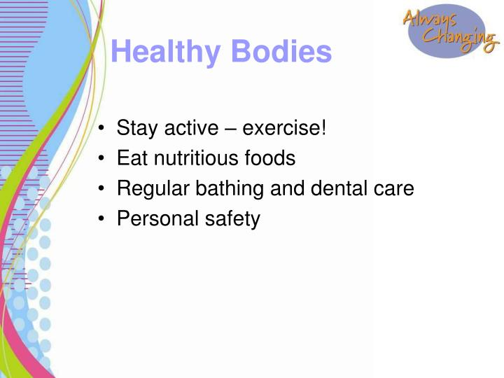 Stay active – exercise!