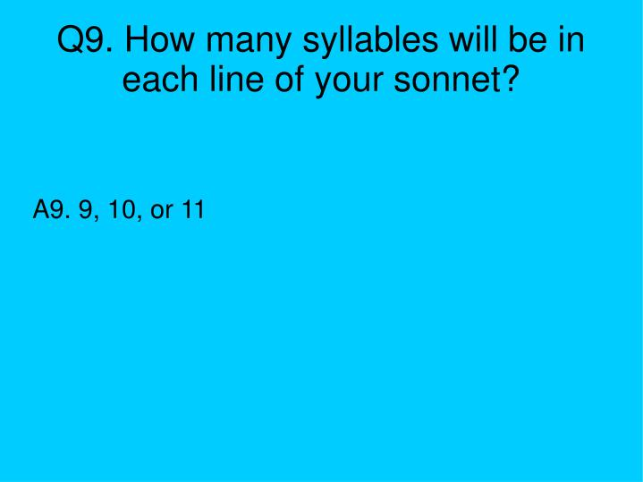 Q9. How many syllables will be in each line of your sonnet?