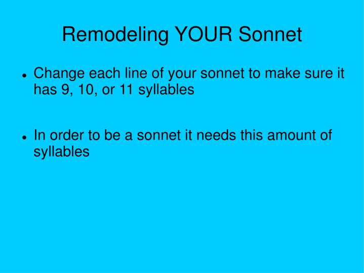 Remodeling YOUR Sonnet