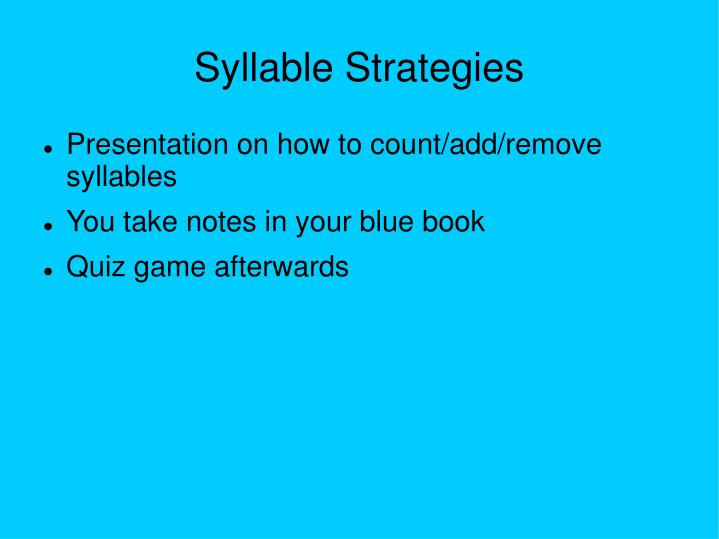 Syllable Strategies