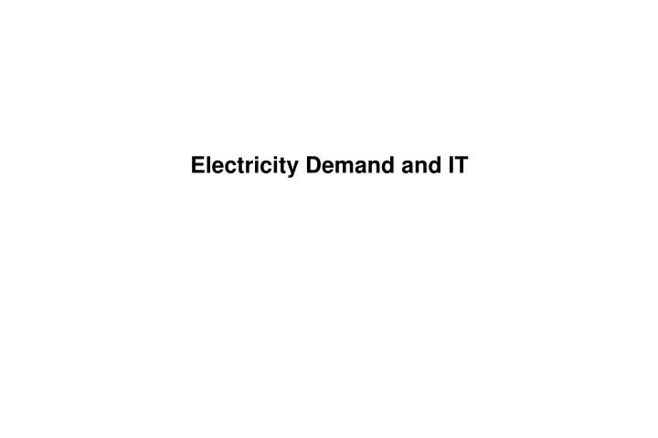 Electricity Demand and IT
