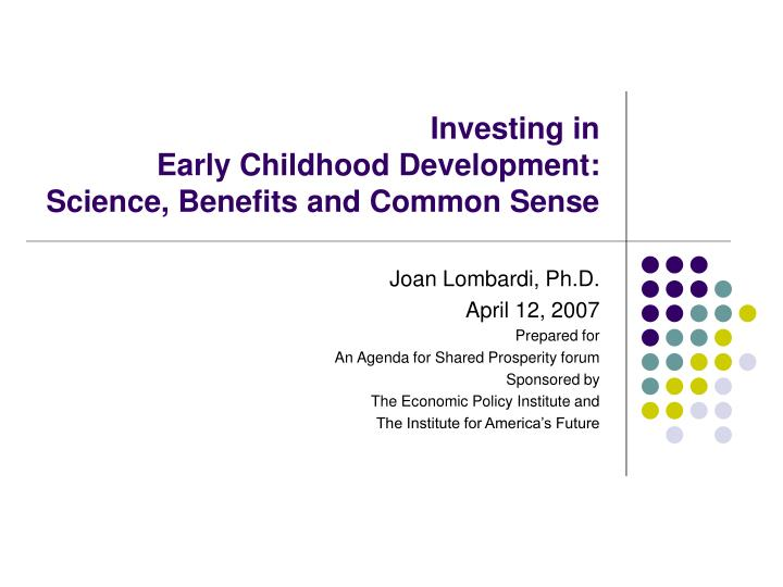 investing in early childhood development science benefits and common sense n.