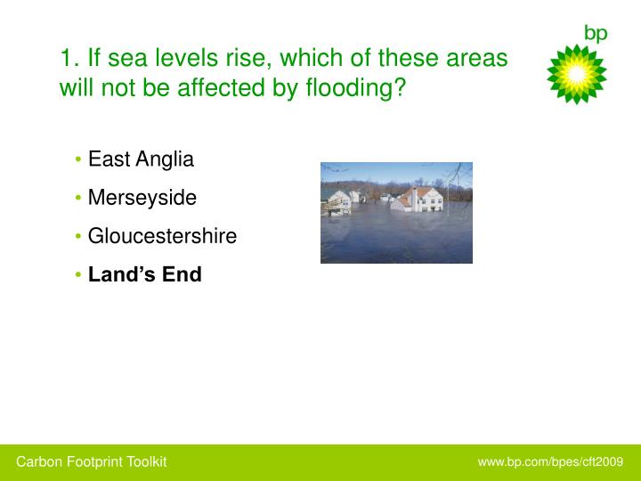 1. If sea levels rise, which of these areas