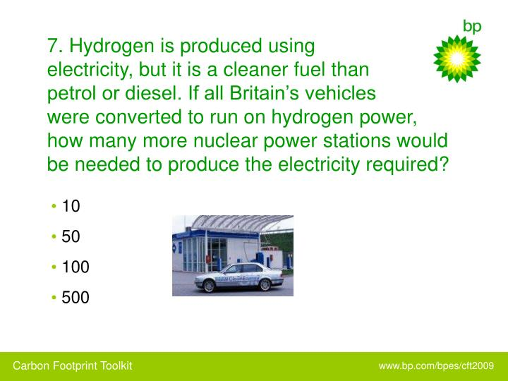 7. Hydrogen is produced using