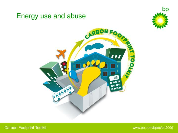 Energy use and abuse