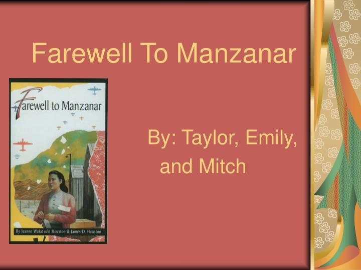 farewell to manzanar theme essay Farewell to manzaar book review farewell to manzanar book review farewell to manzanar, by jeanne wakatuski houston, is a true story of her life during world war ii the book tells how jeanne's life and the life of her family were influenced by the internment of many japanese-americans during world war ii.