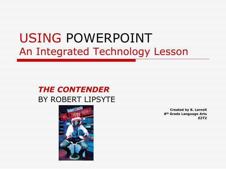 an analysis of the contender by robert lipsyte The contender, the brave, the chief, and warrior angel teacher's guide the contender, the brave, the chief, and warrior angel teacher's guide illustrate complex social issues and the basic goodness in human nature through the contender , the brave , the chief , and warrior angel by robert lipsyte.