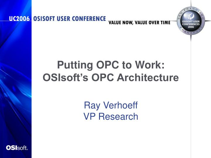 Putting opc to work osisoft s opc architecture