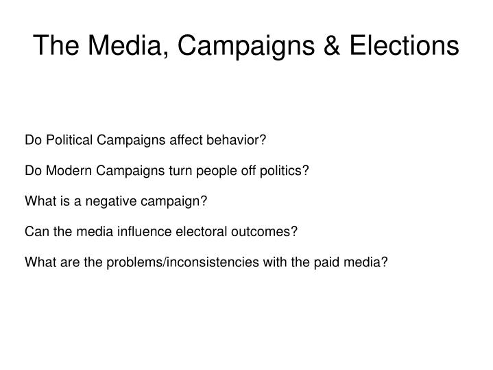 the media and political campaigns Examining political campaigns and political advertising through the analytical lens of media literacy, this well-illustrated and timely handbook guides readers through the maze of blandishments and spin that is the hallmark of the modern political campaign.