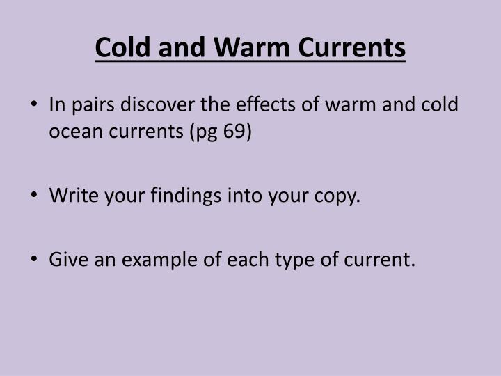 Cold and Warm Currents