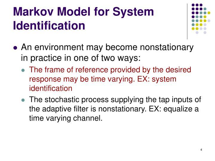 Markov Model for System Identification