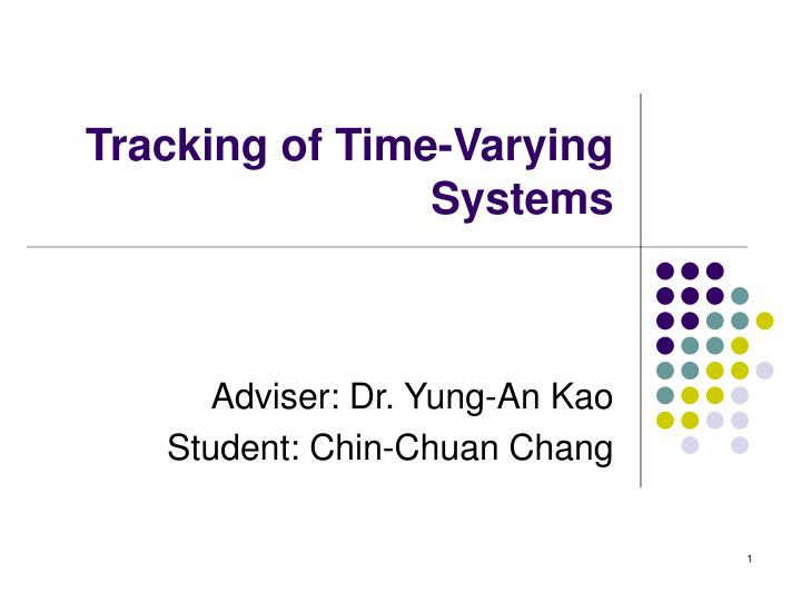 Tracking of time varying systems