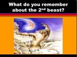 what do you remember about the 2 nd beast