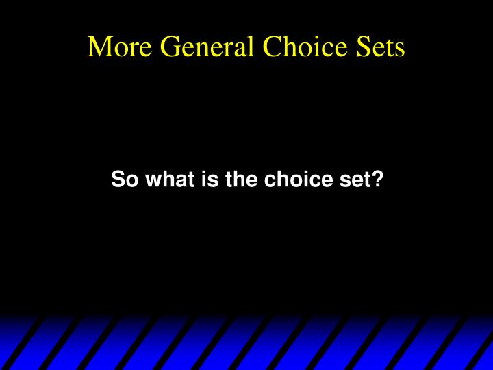 More General Choice Sets
