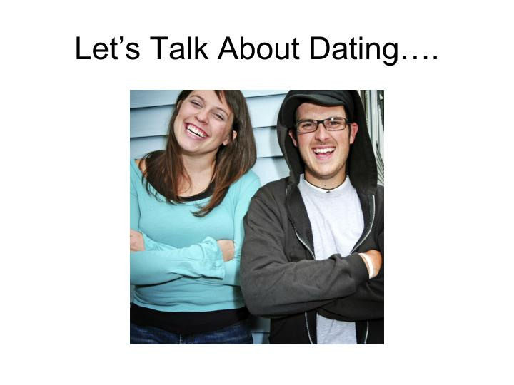 Lets talk about dating