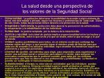 la salud desde una perspectiva de los valores de la seguridad social1