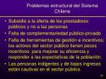 problemas estructural del sistema chileno