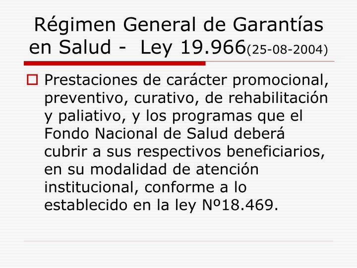 R gimen general de garant as en salud ley 19 966 25 08 2004