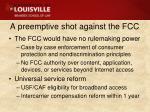 a preemptive shot against the fcc