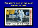 kennedy s men on the moon arrived in 1969