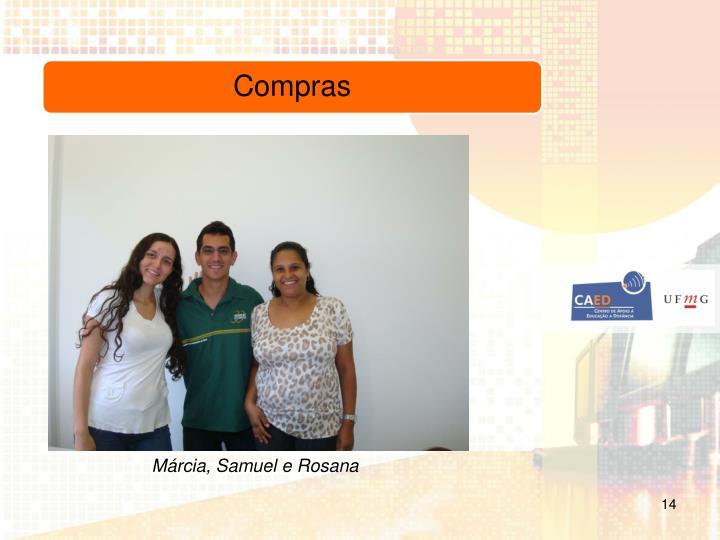 Márcia, Samuel e Rosana