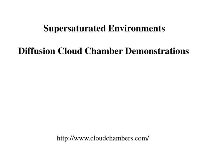 Supersaturated Environments