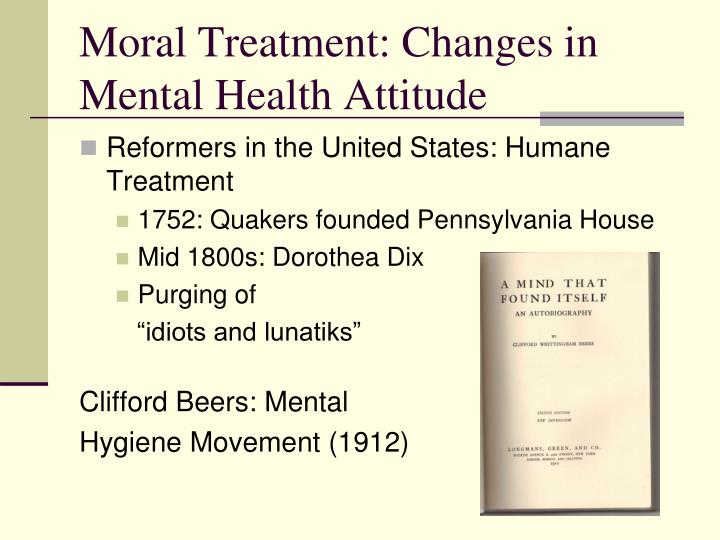 Moral Treatment: Changes in Mental Health Attitude