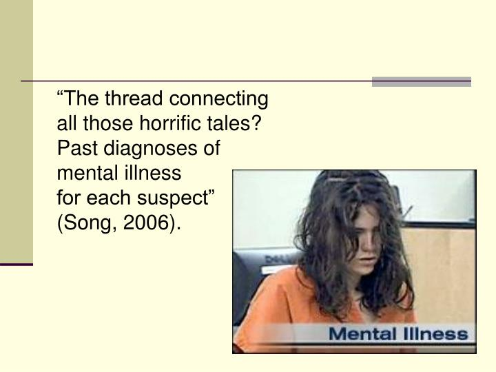 """""""The thread connecting all those horrific tales? Past diagnoses of"""