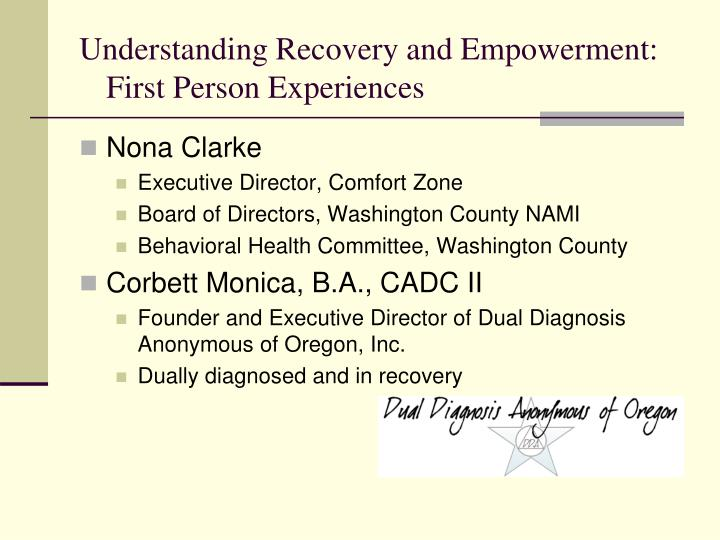Understanding Recovery and Empowerment: First Person Experiences
