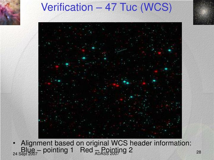 Verification – 47 Tuc (WCS)