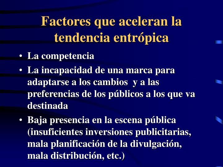 Factores que aceleran la tendencia entrópica