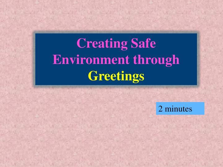 Creating Safe Environment through
