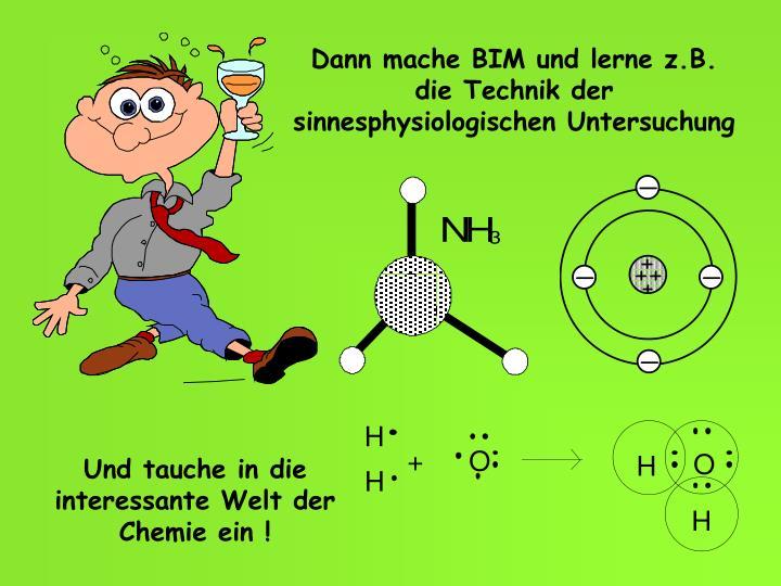 Dann mache BIM und lerne z.B. die Technik der sinnesphysiologischen Untersuchung
