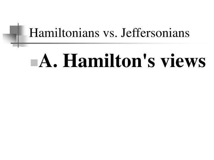 Hamiltonians vs. Jeffersonians