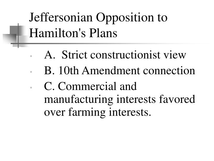 Jeffersonian Opposition to Hamilton's Plans