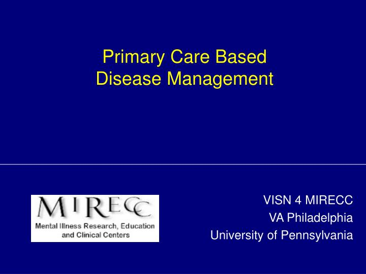 primary care based disease management n.