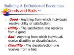 building a definition of economics goods and bads