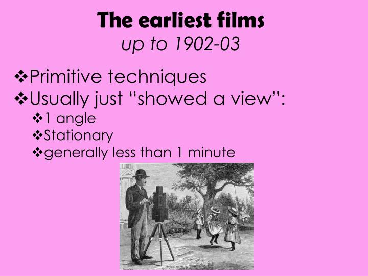 The earliest films