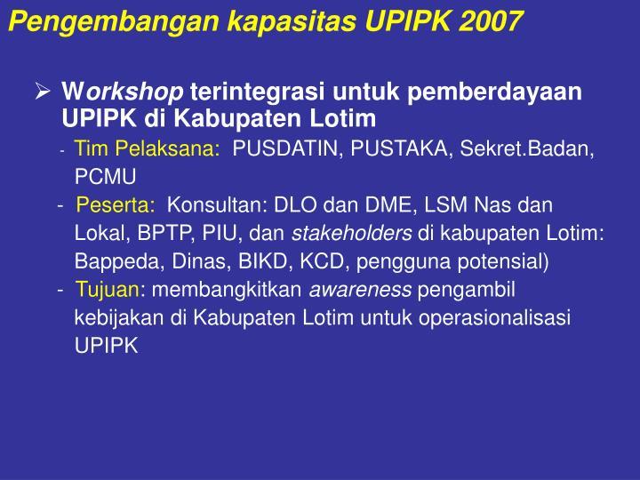 Pengembangan kapasitas UPIPK 2007