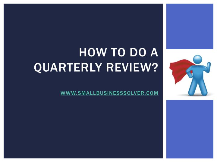 Ppt  How To Do A Quarterly Review Smallbusinesssolver Powerpoint