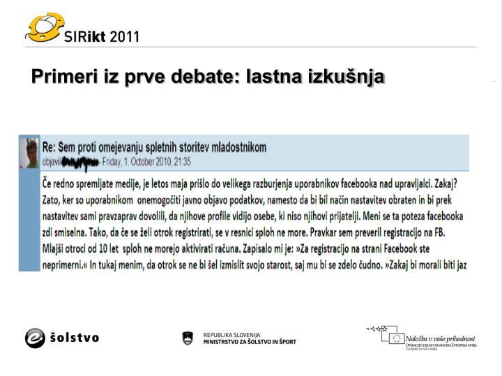 Primeri iz prve debate: lastna izkušnja